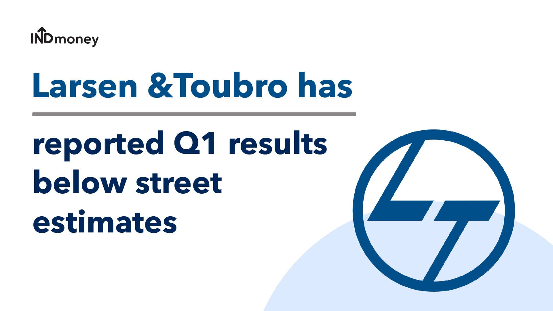 L&T Results: Larsen and Toubro (L&T) Quarterly Results-Q1 (2021), Date & Review