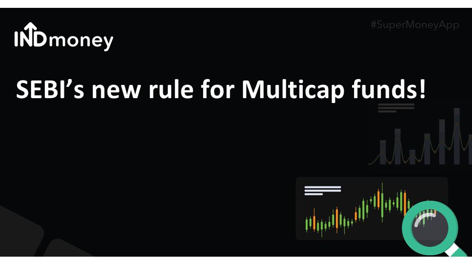 SEBI's new rule for multicap funds!