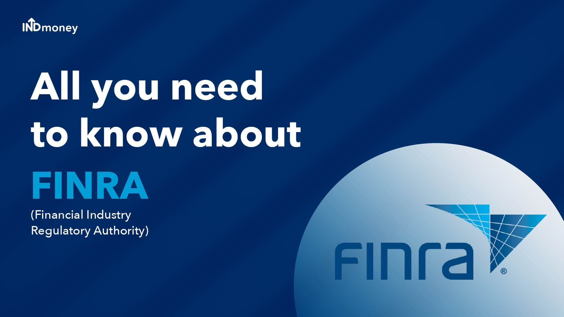 FINRA: FINRA Meaning, Functions Explained in Detail for US Stock Investors