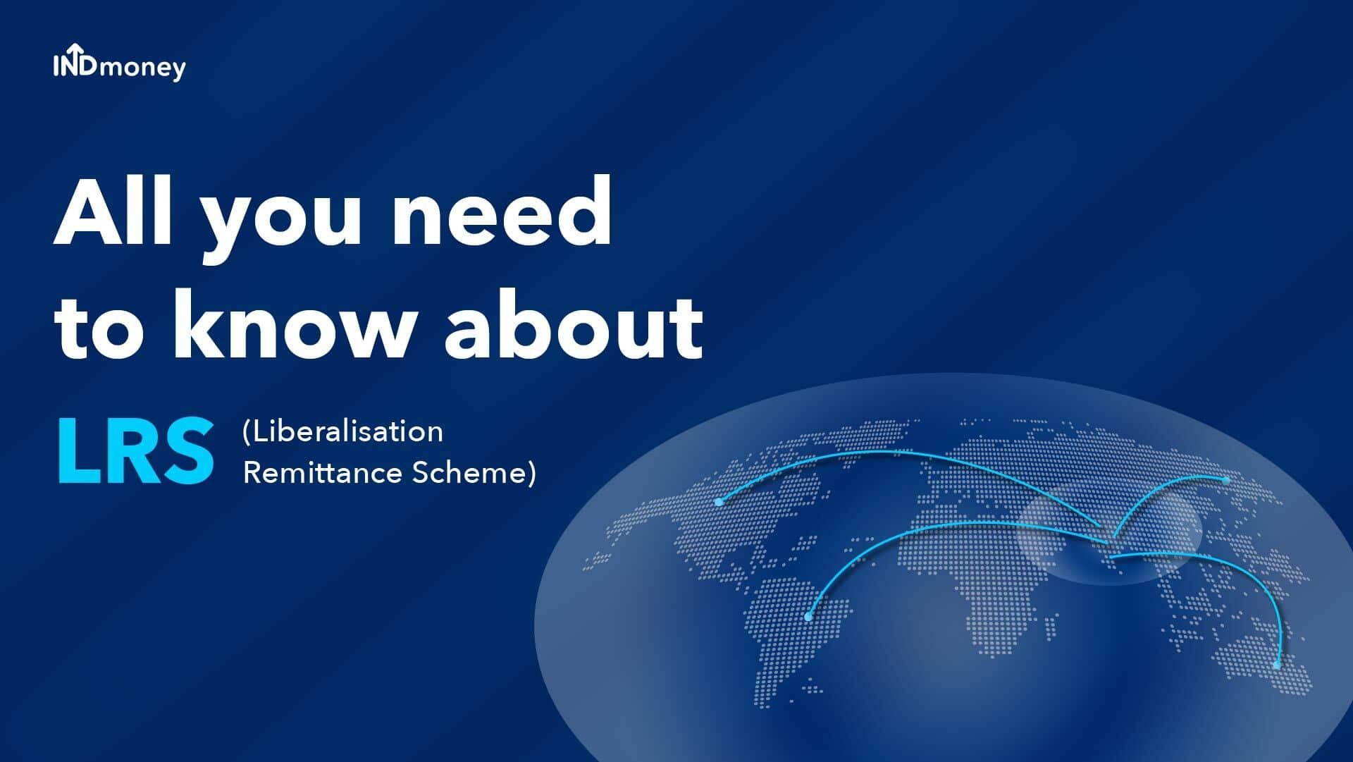 LRS (Liberalised Remittance Scheme): What is LRS? (A Detailed Guide)