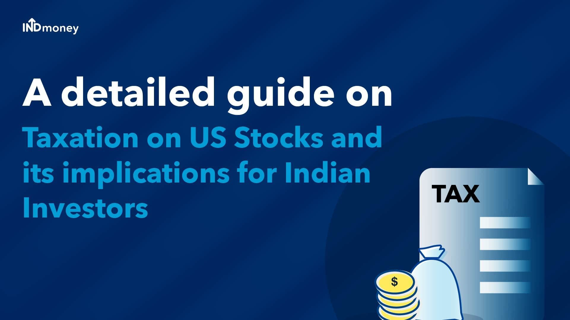 US Stocks Taxation: Tax Implication on US Shares for Indian Investors