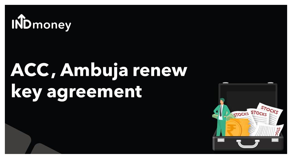 ACC, Ambuja renew key agreement!