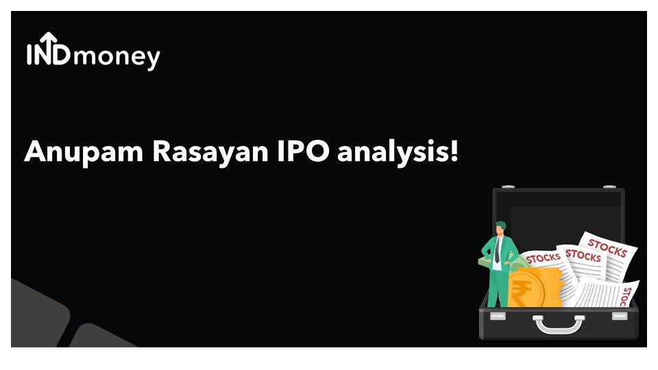 Anupam Rasayan IPO Analysis!
