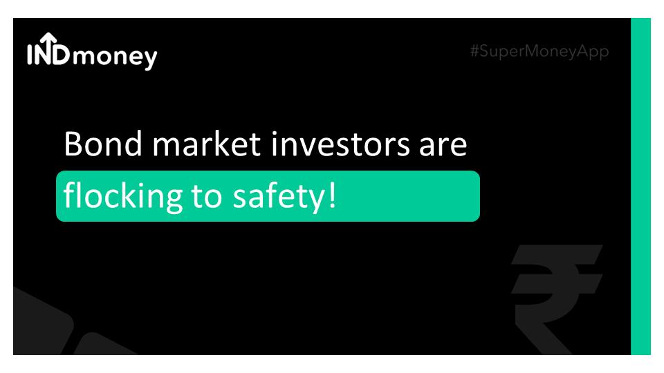 Bond market investors are flocking to safety!