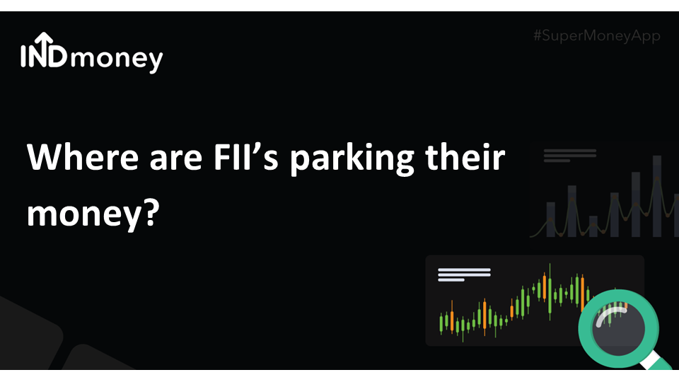 Where are FII's parking their money?