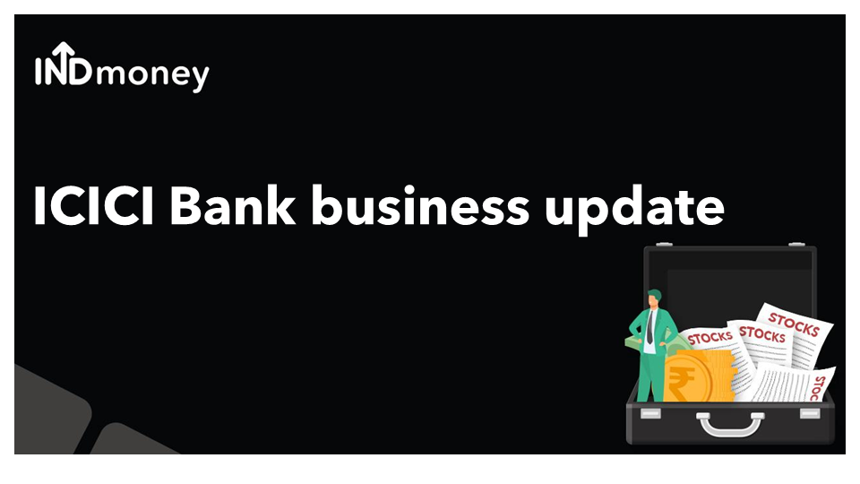 ICICI Bank business update!