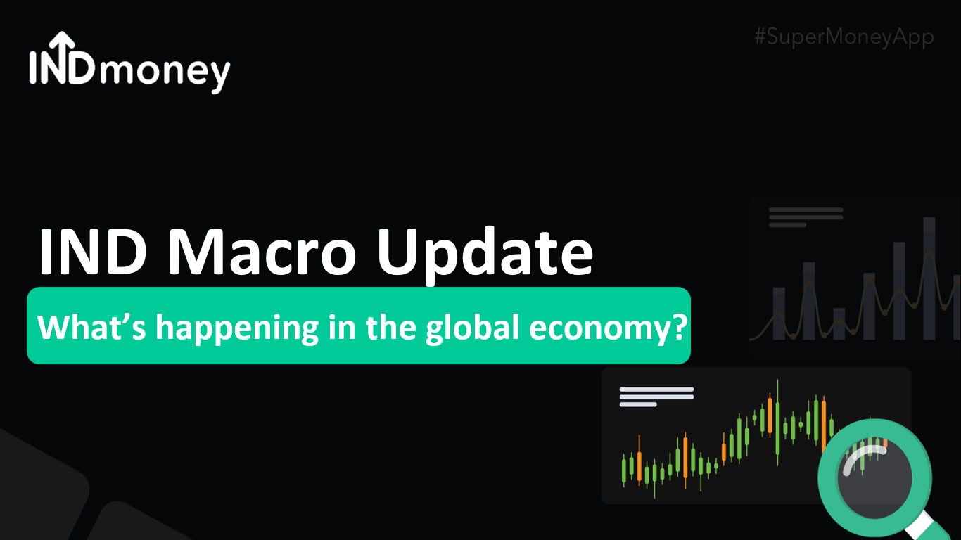 INDmoney Macro Update: What's happening in the markets?