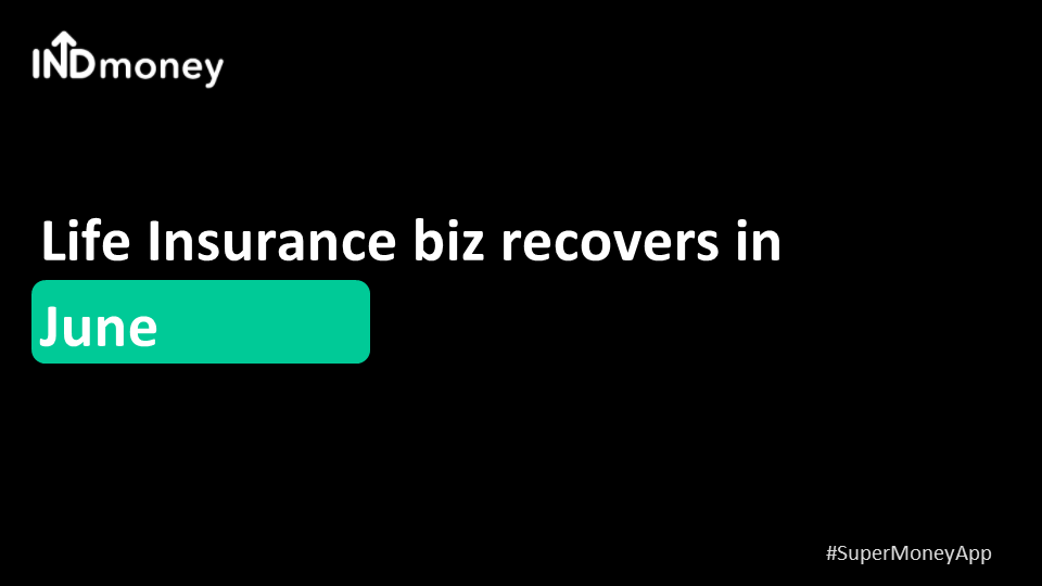 Life Insurance business recovers in June