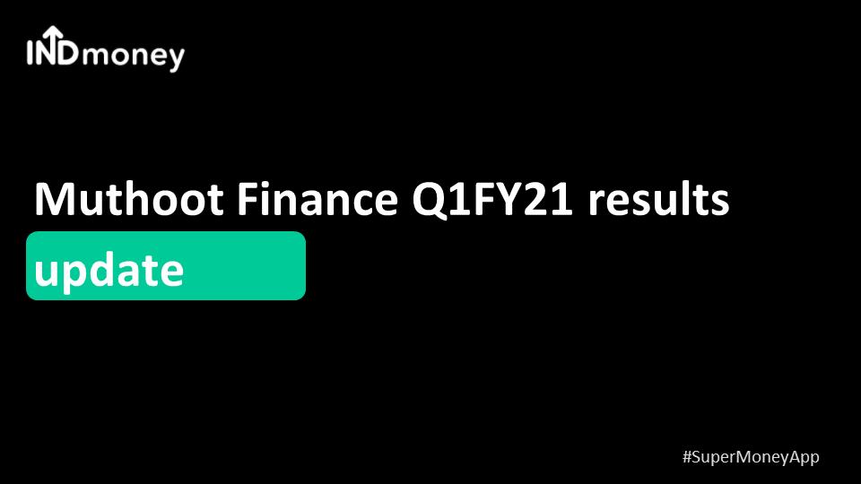 Muthoot Finance Q1 results update!