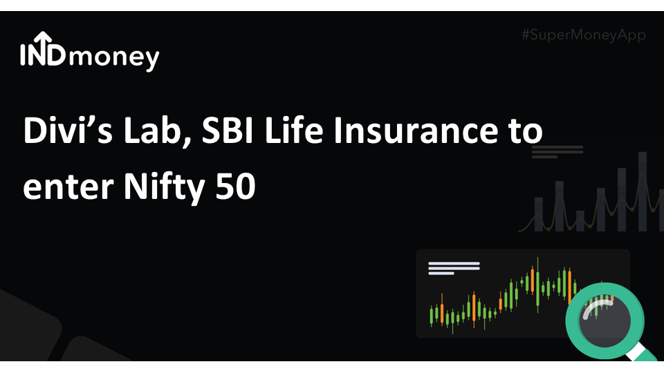 Divi's Lab, SBI Life Insurance to enter Nifty 50