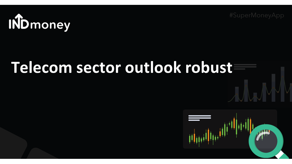 Telecom sector outlook robust