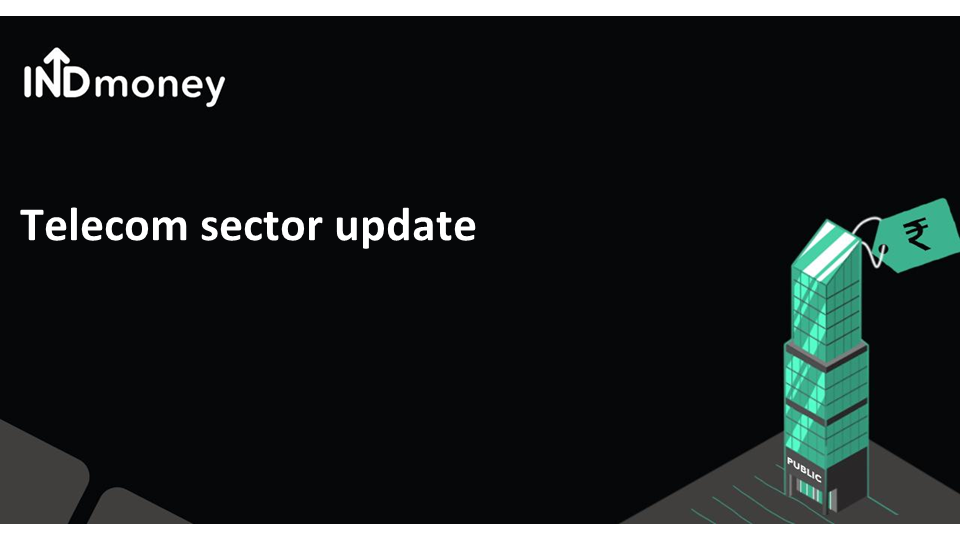 Telecom sector: Monthly Update!
